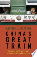 China S Great Train : railway into tibet, and its obsession to...