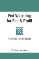 Fed Watching for Fun & Profit: A Primer for Investors