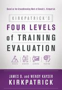 Kirkpatrick s Four Levels of Training Evaluation