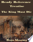 Ready Reference Treatise  The King Must Die