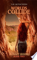 Worlds Collide  Sunset Rising Book Two