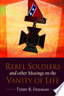 Rebel Soldiers And Other Musings On The Vanity Of Life : was written in 1990. terry was in...