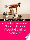 6 Facts Everyone Should Know About Gaining Weight