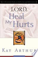 Lord  Heal My Hurts