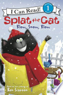 Splat the Cat  Blow  Snow  Blow