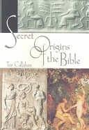 The Secret Origins of the Bible