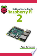 Getting Started with Raspberry Pi 2