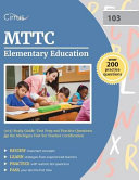 Mttc Elementary Education  103  Study Guide  Test Prep and Practice Questions for the Michigan Test for Teacher Certification