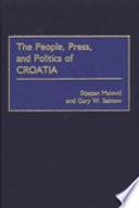 The People  Press  and Politics of Croatia