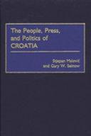 The People, Press, and Politics of Croatia