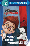 Time Travel Trouble Mr Peabody Sherman
