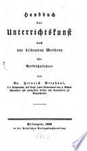 Handbuch der Unterrichtskunst nach der bildenden Methode für Volksschullehrer