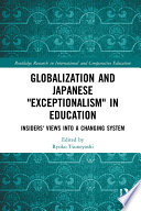 Globalization and Japanese  Exceptionalism  in Education