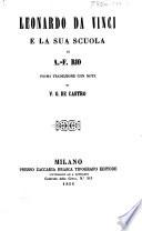 Leonardo da Vinci e la sua scuola     Prima traduzione con note di V  G  de Castro   With a portrait