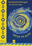 Tänze im Kreis. 4 : Buch. Tanzbeschreibungen