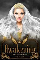 Awakening  the Dominion Series  Book 1
