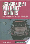 Disenchantment with Market Economics