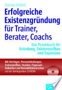 Erfolgreiche Existenzgr  ndung f  r Trainer  Berater  Coachs
