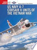 Us Navy A 7 Corsair Ii Units Of The Vietnam War book