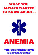 What You Always Wanted To Know About Anemia  The Comprehensive Medical Guides