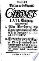 Curieuses Bücher-Cabinet Oder Nachricht von Historischen, Staats- und galanten Sachen