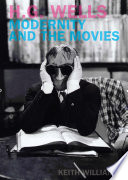 H G  Wells  Modernity and the Movies