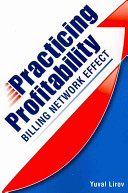 Practicing Profitability   Billing Network Effect for Revenue Cycle Control in Healthcare Clinics and Chiropractic Offices Book PDF