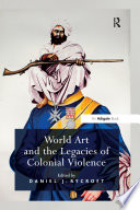 World Art and the Legacies of Colonial Violence
