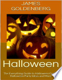 Halloween  The Everything Guide to Halloween Crafts  Halloween Party Ideas and More