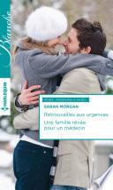 Retrouvailles aux urgences - Une famille rêvée pour un médecin