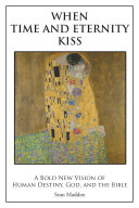 When Time and Eternity Kiss Book