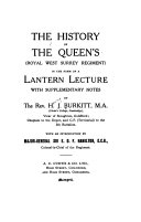 The History of the Queen s  Royal West Surrey Regiment  in the Form of a Lantern Lecture  with Supplementary Notes