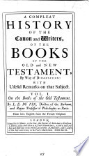 A Compleat History Of The Canon And Writers Of The Books Of The Old And New Testament book
