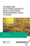 Trading and Electronic Markets  What Investment Professionals Need to Know Book PDF