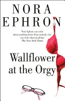 Wallflower at the Orgy Else Can Write About Anything
