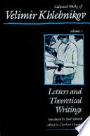 Collected Works of Velimir Khlebnikov  Letters and theoretical writings