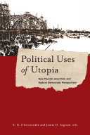 Political Uses of Utopia As An Impossible And Possibly Dangerous Political Ideal A Flawed