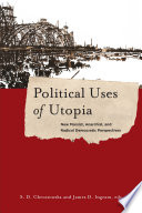 Political Uses of Utopia As An Impossible And Possibly Dangerous Political