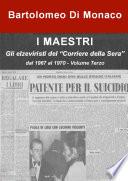 """I MAESTRI - Gli elzeviristi del """"Corriere della Sera"""" dal 1967 al 1970 - Volume Terzo"""