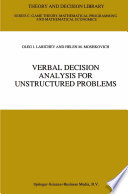 Verbal Decision Analysis for Unstructured Problems