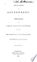 Principles of Government  a Treatise on Free Institutions