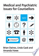 Medical and Psychiatric Issues for Counsellors