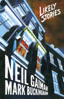 Likely Stories : and nebula award-winning author neil gaiman and eisner...