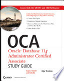 OCA  Oracle Database 11g Administrator Certified Associate Study Guide