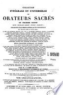 Collection intégrale et universelle des orateurs sacrés du premier et du second ordre... et Collection intégrale ou choisie de la plupart des orateurs du troisième ordre... publiée selon l'ordre chronologique, par M. l'abbé M*** [Migne],...