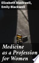 Medicine as a Profession for Women Book PDF