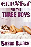 Curves And The Three Boys Bbw Erotic Romance  book