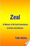 Zeal  A Memoir of My Early Experiences in Greece and America