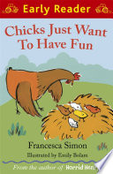 Chicks Just Want To Have Fun Early Reader