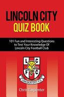 Lincoln City Quiz Book